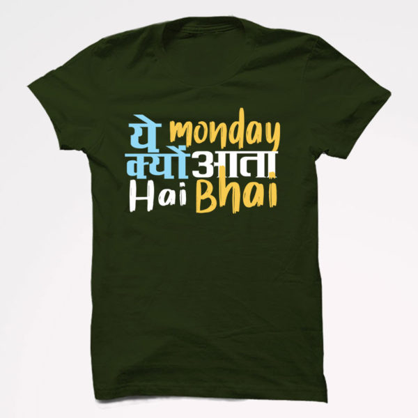 Ye Monday kyun Half Sleeve T-Shirt