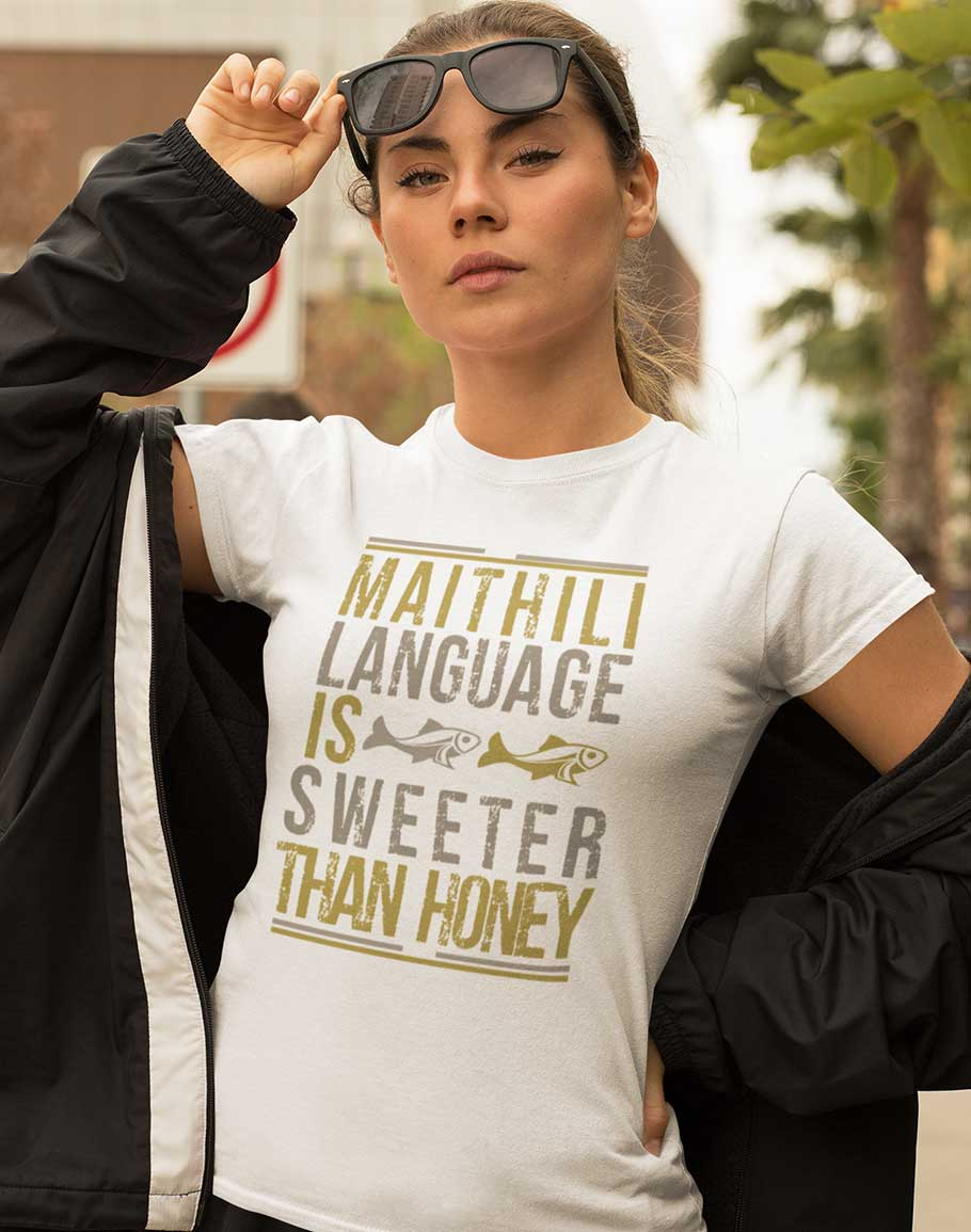Maithli Language is Sweeter Than Honey Half Sleev T-Shirt